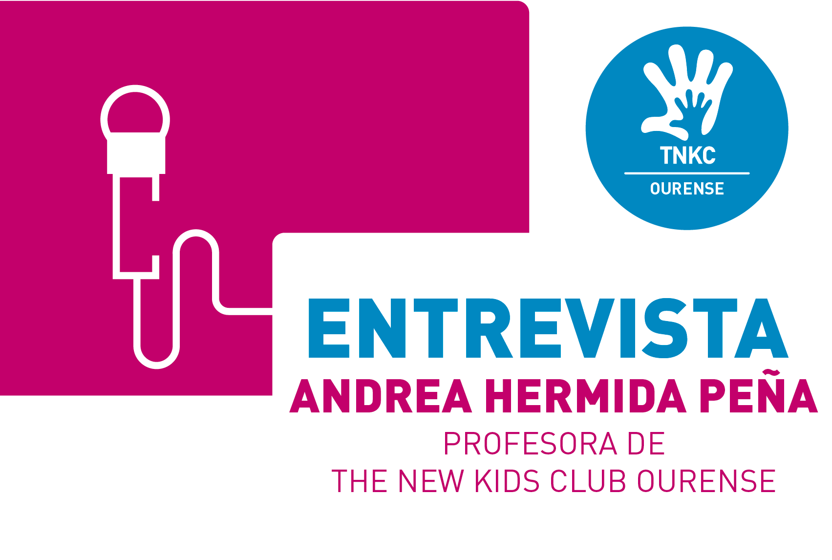 Interview with Andrea Hermida Peña- TNKC teacher at a school in Ourense